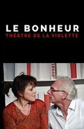 LE BONHEUR (Theatre de la Violette)