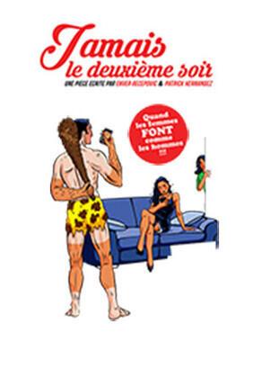 JAMAIS LE DEUXIEME SOIR ! (Comedie de Nice)