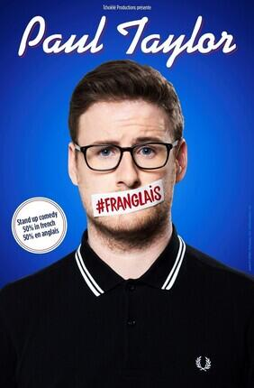 PAUL TAYLOR DANS #FRANGLAIS (L'Europeen)