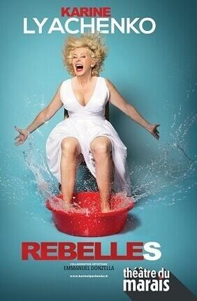 KARINE LYACHENKO DANS REBELLES (Theatre du Marais)