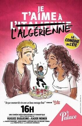 JE T'AIME A L'ITALIENNE (A L'ALGERIENNE)