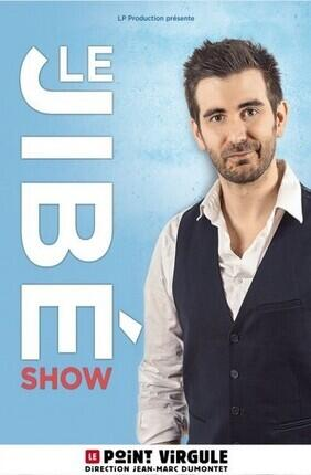 LE JIBE SHOW (Point Virgule)