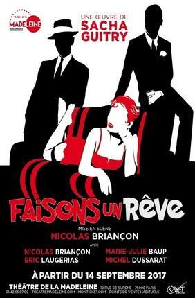 FAISONS UN REVE DE SACHA GUITRY AVEC NICOLAS BRIANCON