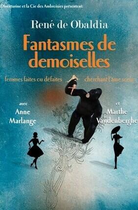 FANTASMES DE DEMOISELLES DE RENE DE OBALDIA