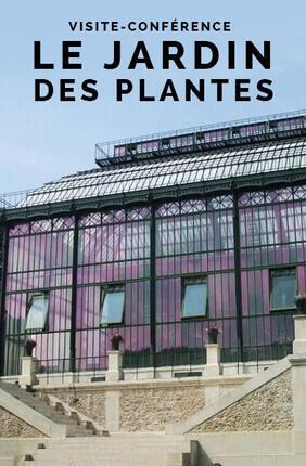 VISITE-CONFERENCE : LE JARDIN DES PLANTES AVEC PARIS HISTORIQUE