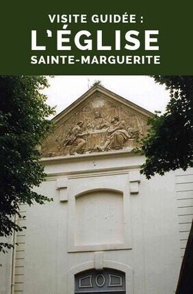 VISITE GUIDEE : L'EGLISE SAINTE-MARGUERITE AVEC PARIS HISTORIQUE