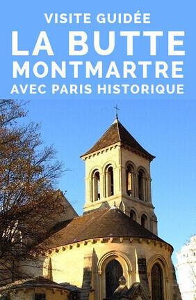 VISITE GUIDEE : LA BUTTE MONTMARTRE AVEC PARIS HISTORIQUE
