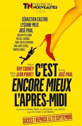 C'EST ENCORE MIEUX L'APRES-MIDI AVEC SEBASTIEN CASTRO ET JOSE PAUL (Theatre des Nouveautés)