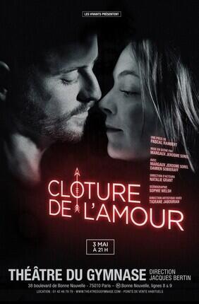 CLOTURE DE L'AMOUR (Theatre du Gymnase)