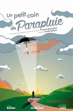UN PETIT COIN DE PARAPLUIE (Comedie La Rochelle)
