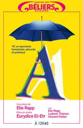 A (Theatre des Beliers Avignon)