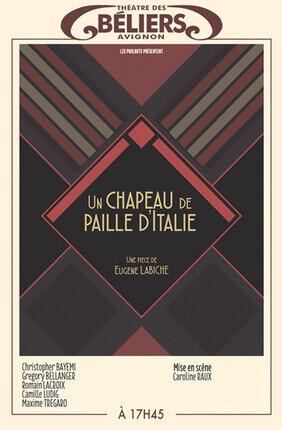 UN CHAPEAU DE PAILLE D'ITALIE (Theatre des Beliers Avignon)