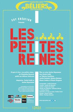 LES PETITES REINES (Theatre des Beliers Avignon)