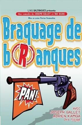 BRAQUAGE DE BRANQUES (Comedie La Rochelle)