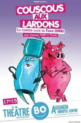 COUSCOUS AUX LARDONS (Theatre BO Avignon)