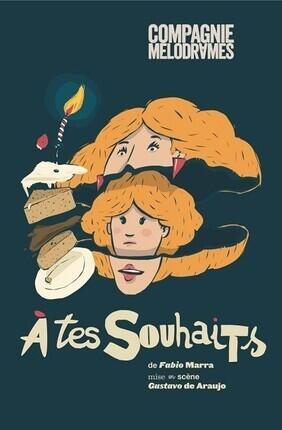 A TES SOUHAITS (Ninon Theatre)