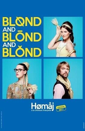 BLOND AND BLOND AND BLOND - VERSION 2017 (Theatre Le Paris)