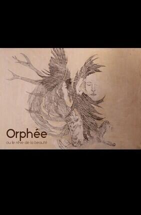 ORPHEE OU LE REVE DE LA BEAUTE