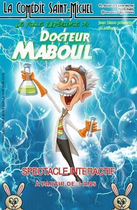 LES FOLLES EXPERIENCES DU DOCTEUR MABOUL