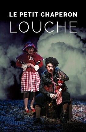 LE PETIT CHAPERON LOUCHE (Archipel Theatre)