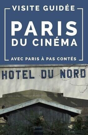 VISITE GUIDEE : PARIS DU CINEMA AVEC PARIS A PAS CONTE