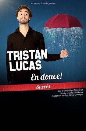 TRISTAN LUCAS DANS EN DOUCE ! (Atypik Theatre)