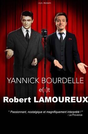 YANNICK BOURDELLE EST ROBERT LAMOUREUX (Comédie de Paris)