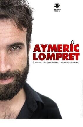 AYMERIC LOMPRET (Le Complexe Café-Théâtre)