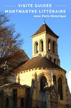 VISITE GUIDEE : MONTMARTRE LITTERAIRE AVEC PARIS HISTORIQUE