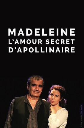 MADELEINE, L'AMOUR SECRET D'APOLLINAIRE (Meudon)
