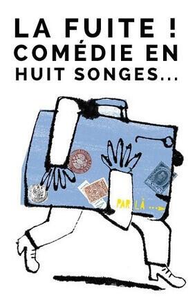LA FUITE ! COMEDIE EN HUIT SONGES... (Saint Denis)