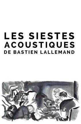 LES SIESTES ACOUSTIQUES DE BASTIEN LALLEMAND (Montreuil)