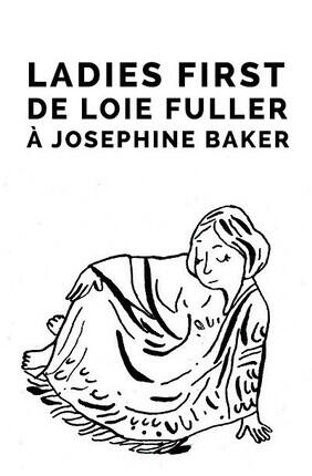LADIES FIRST DE LOIE FULLER A JOSEPHINE BAKER (Suresnes)