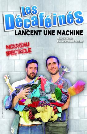 LES DECAFEINES DANS LES DECAFEINES LANCENT UNE MACHINE (Theatre de la Clarte)