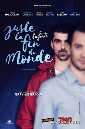 JUSTE LA FIN DU MONDE (Theatre Montmartre Galabru)