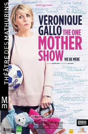 VERONIQUE GALLO DANS THE ONE MOTHER SHOW (Theatre des Mathurins)