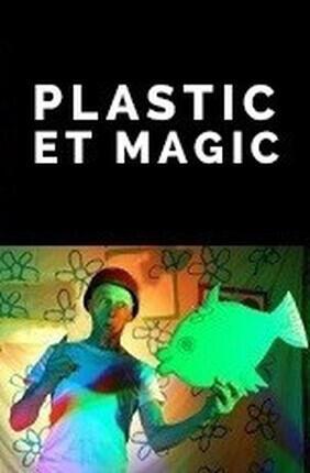 PLASTIC ET MAGIC