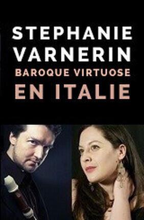 STEPHANIE VARNERIN : BAROQUE VIRTUOSE EN ITALIE