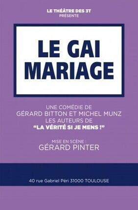 LE GAI MARIAGE (Theatre 3T)