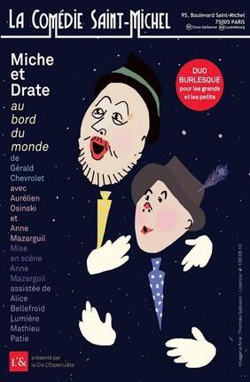 MICHE ET DRATE AU BORD DU MONDE (Comedie Saint Michel)