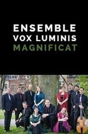 ENSEMBLE VOX LUMINIS : MAGNIFICAT