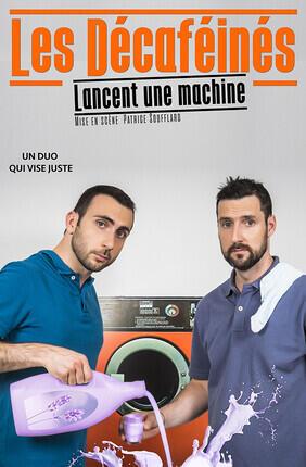 LES DECAFEINES DANS LES DECAFEINES LANCENT UNE MACHINE (La Compagnie du Cafe Theatre)