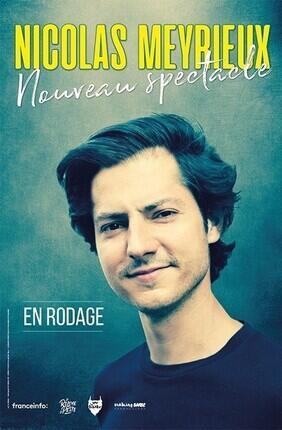 NICOLAS MEYRIEUX - NOUVEAU SPECTACLE - RODAGE (Le Complexe Café-Théâtre)