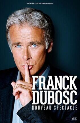 FRANCK DUBOSC - NOUVEAU SPECTACLE