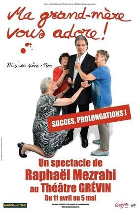 RAPHAEL MEZRAHI DANS MA GRAND-MERE VOUS ADORE ! (Theatre Grevin)