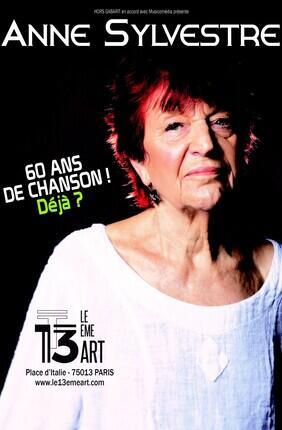ANNE SYLVESTRE - 60 ANS DE CHANSONS ! DEJA ?
