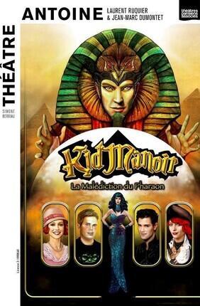 KID MANOIR, LA MALEDICTION DU PHARAON (Théâtre Antoine)