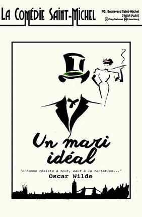 UN MARI IDEAL (Comedie Saint Michel)