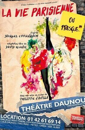 LA VIE PARISIENNE... OU PRESQUE (Theatre Daunou)