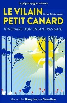 LE VILAIN PETIT CANARD (Theatre Essaion)